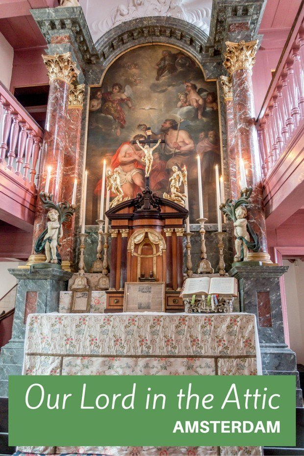 Our Lord in the Attic in Amsterdam is intriguing and unusual, even if you think you've seen all there is to see when it comes to European churches.