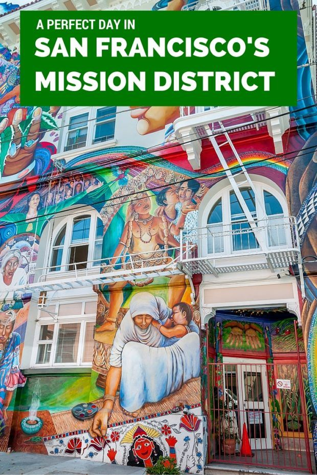 How to Spend A Day in San Francisco's Mission District
