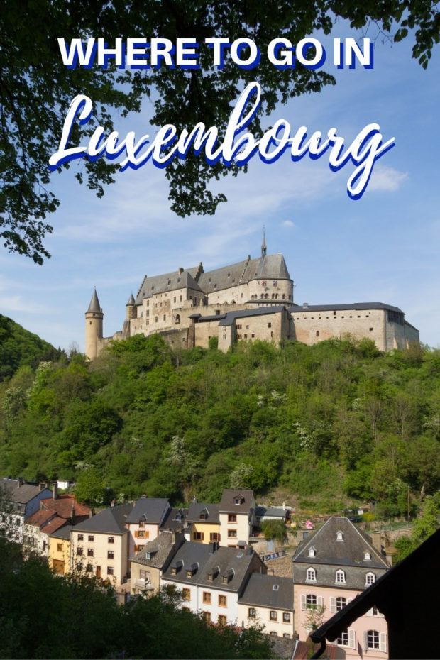 Loving Luxembourg: Where to Go and What to See in One of Europe's Smallest Countries