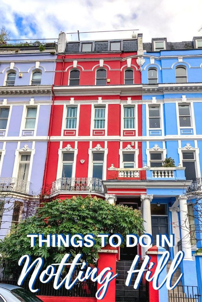 12 Fun Things to do in London's Notting Hill Neighborhood