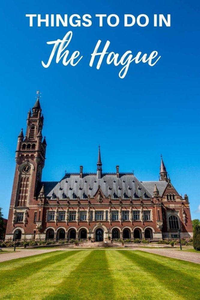 Discover The Hague: 21 Top Things to Do in the Netherlands Royal City